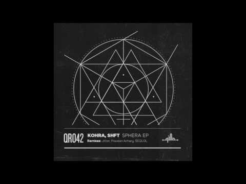 Kohra, SHFT - Sphera (Original Mix) [Qilla Records]