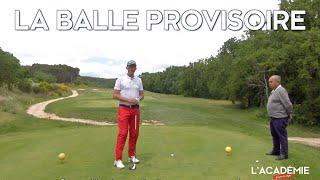 Règles de Golf : la balle provisoire (n°6)