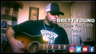 IN CASE YOU DIDN'T KNOW - BRETT YOUNG cover by STEPHEN GILLINGHAM