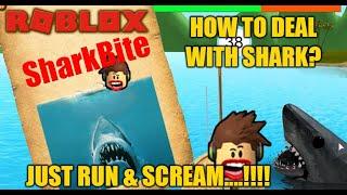 ROBLOX-SHARKBITES!!!! OMG SHARK... 10 WAYS TO RUN FROM A FIERCE SHARK... ~