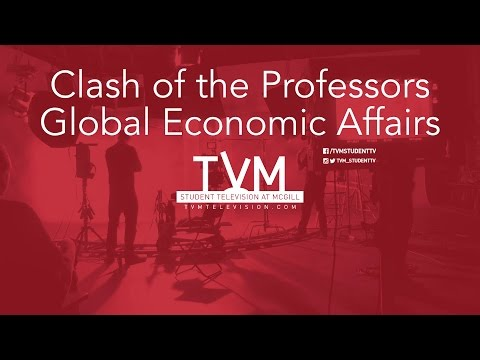 Clash of the Professors- Global Economic Affairs