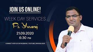 Week Day Services | Ps. Yuvaraj | 21st Sep 2020