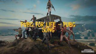 PUBG FOR LIFE - PUBG SONG  VIDIO