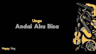 Video Andai Aku Bisa - UNGU (Karaoke Minus One Tanpa Vokal dengan Lirik) download MP3, 3GP, MP4, WEBM, AVI, FLV Oktober 2018