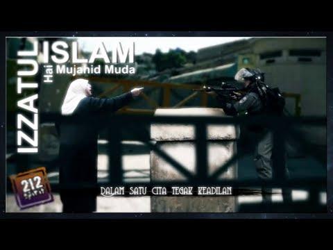 HAI MUJAHID MUDA - Nasyid Perjuangan dari IZZATUL ISLAM (Lirik) - 212 Spirit