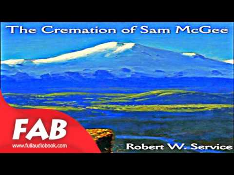 The Cremation of Sam McGee Full Audiobook by Robert W. SERVICE by Poetry Fiction
