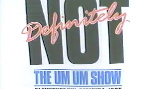 NTUU Definitely Not The Um Um Show 1987