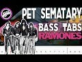 The Ramones - Pet Sematary   Bass Cover With Tabs in the Video