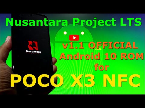 Nusantara Project LTS v1.1 Android 10 for Poco X3 NFC Update: 20210704