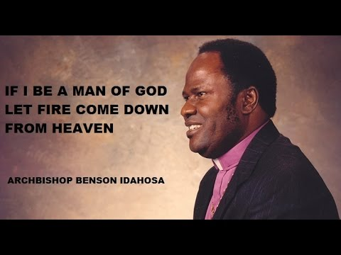 Archbishop Benson Idahosa -- If I Be A Man Of God