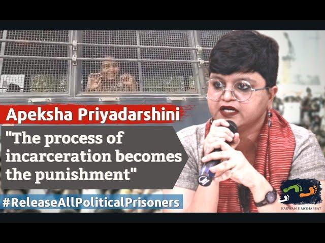 The Process Of Incarceration Becomes The Punishment | Apeksha Priyadarshini | Karwan e Mohabbat