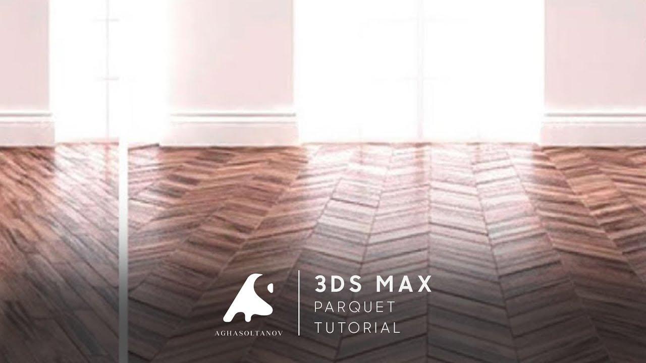 3d Max Tutorial Interior Parquet Floor Texture Vray Youtube