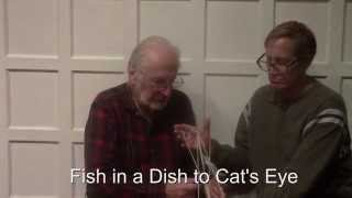 Advanced Cat's Cradle: Fish In A Dish To Cat's Eye