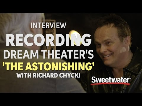 How Richard Chycki Recorded Drums and Keyboards for Dream Theater