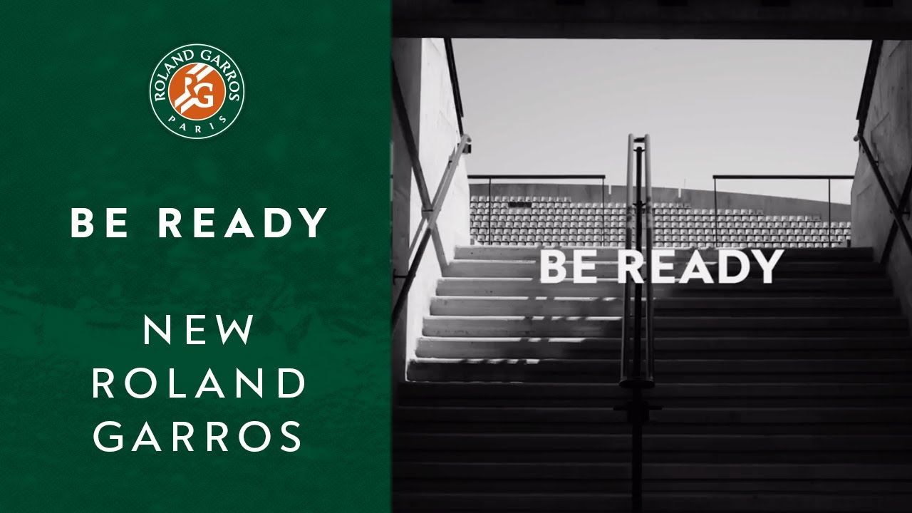 Be Ready | New Roland Garros