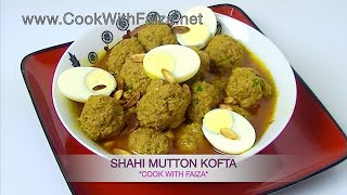 SHAHI MUTTON KOFTA *COOK WITH FAIZA*