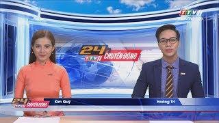 TayNinhTV   24h CHUYỂN ĐỘNG 22-6-2019   Tin tức ngày hôm nay