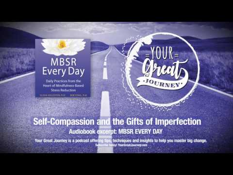 Self-Compassion and the Gifts of Imperfection