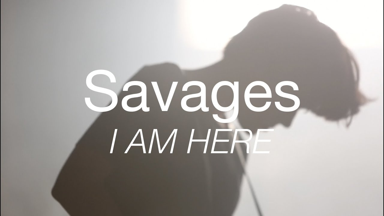 """Savages perform """"I Am Here"""" - YouTube"""