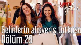 Yeni Gelin 29. Bölüm - Gelinlerin Alışveriş Tutkusu
