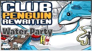 Club Penguin Rewritten: Water Party