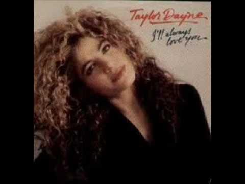 taylor dayne-i`ll always love you.