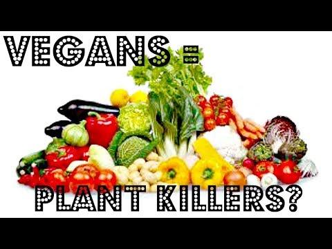 Vegans KILL Plant-Life!