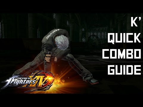 K' Quick Combo Guide - The King of Fighters XIV (KOFXIV)