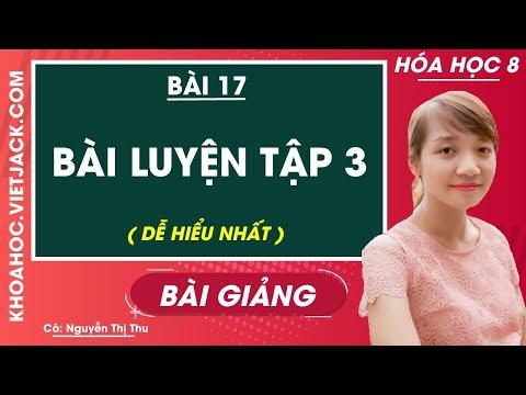 Bài luyện tập 3 - Bài 17 - Hóa học 8 - Cô Nguyễn Thị Thu (DỄ HIỂU NHẤT)