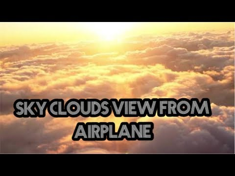 Amazing Sky View With Clouds From The Airplane Hd 2017 Youtube