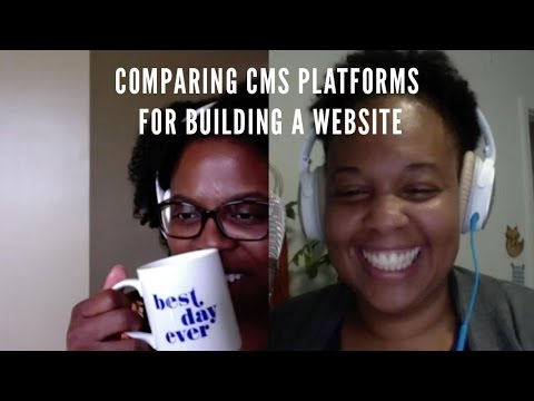 030: Comparing CMS Platforms for Building a Website