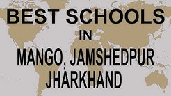 Best Schools in Mango, Jamshedpur, Jharkhand    CBSE, Govt, Private, International