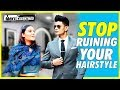 PLEASE STOP RUINING Your HAIRSTYLE | UNDERSTANDING the IMPORTANCE of RIGHT HAIRSTYLE