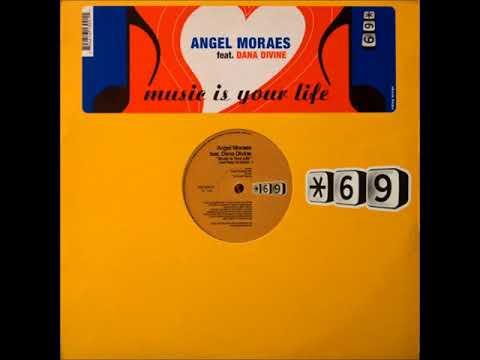 Angel Moraes Feat. Dana Divine - A - Music Is Your Life (Angel Moraes Mix)
