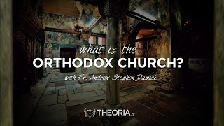 What Is the Orthodox Church? – Fr. Andrew Stephen ...
