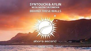 Syntouch & Aylin with Nadia Sazonova  - Behind These Walls (Radio Edit)