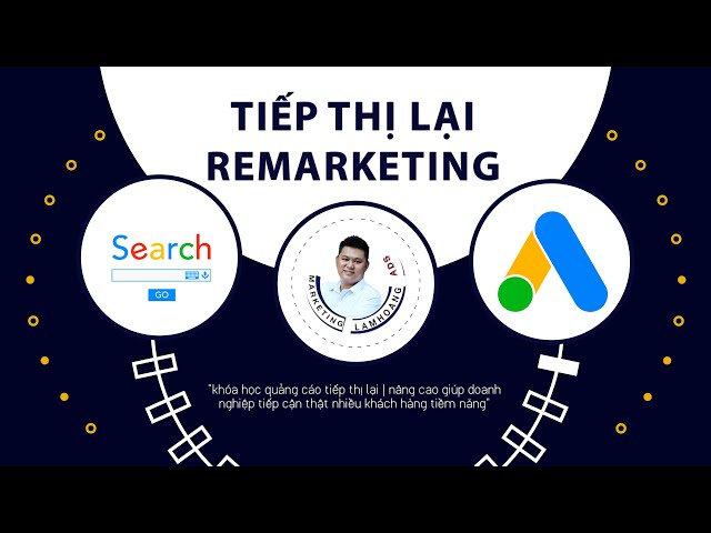 [] Tiếp Thị Lại Quảng Cáo Google Ads | Remarketing #1