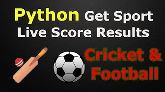 Python How To Get Sport Live Score Results | Cricket & Football Score