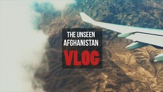 The Unseen Afghanistan VLOG