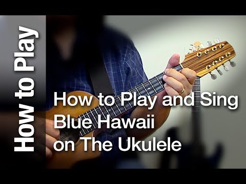How To Play And Sing Blue Hawaii On The Ukulele Youtube