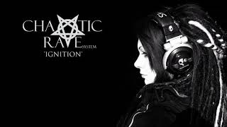 Chaotic Rave System - Ignition
