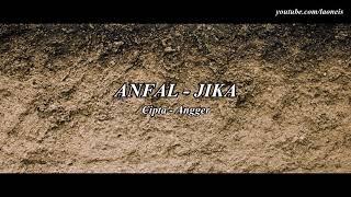 JIKA - ANFAL Mp3 lirik