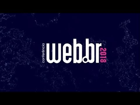 Venha para a Conferência Web.br 2018!