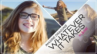 Whatever It Takes - Imagine Dragons (Cover by Sophie Pecora) 💑