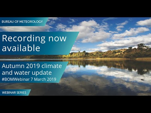 BOM Webinar: Autumn 2019 climate and water update