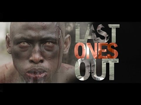LAST ONES OUT - AFRICAN ZOMBIE MOVIE TRAILER 2015