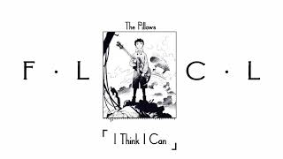 [FLCL] The Pillows - I Think I Can