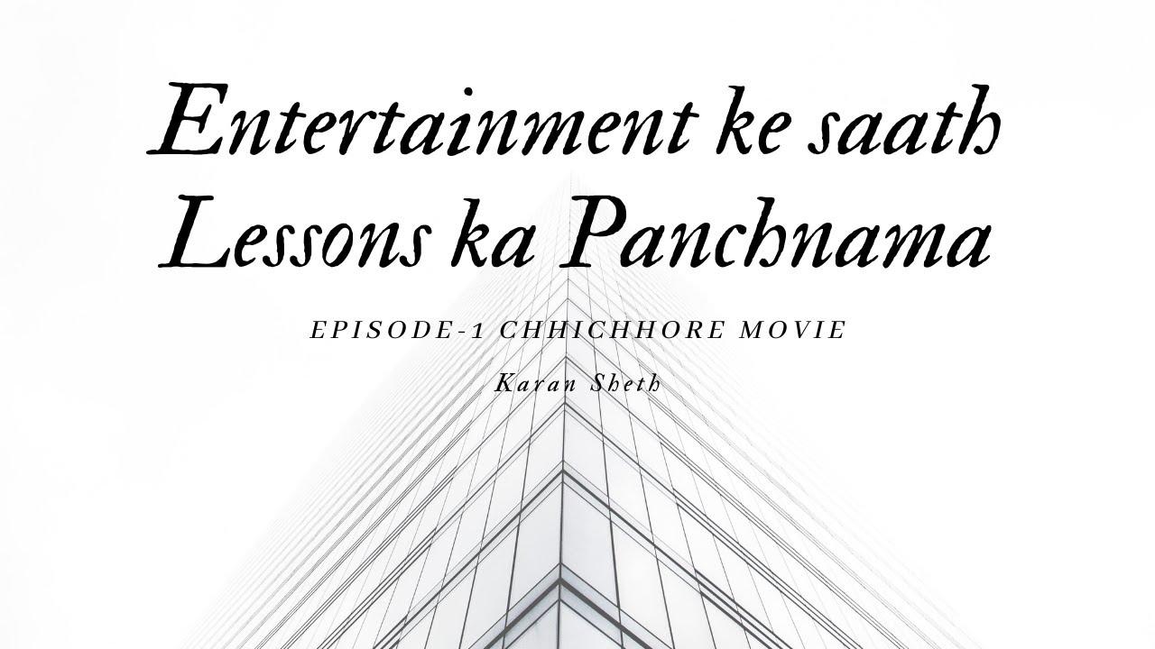 Entertainment ke saath Lessons ka Panchnama|Best Learnings From Chhichhore Movie|Episode-1 Chhichore