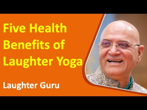Five Health Benefits of Laughter Yoga by Dr. Madan Kataria