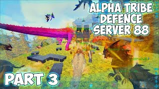 Defending Alpha Tribe Sentinels Server 88 Part 3 | Ark Official PvP | Ark Survival Evolved Gameplay